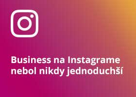 Business na Instagrame nebol nikdy jednoduchší