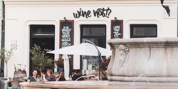 Vychutnajte si výberové vína vo WINE NOT!? v Starom Meste/Bratislava - Staré Mesto