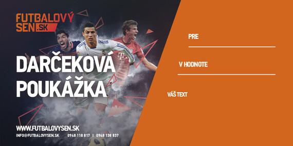 Darčekové poukážky na ľubovoľné futbalové zápasy CK Futbalový sen/Bratislava