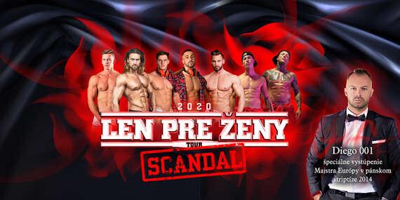 Len pre ženy tour 2020 Scandal – v 6 slovenských mestách s veľkým prekvapením (zvýhodnená cena len do 15.10.2020) / Slovensko
