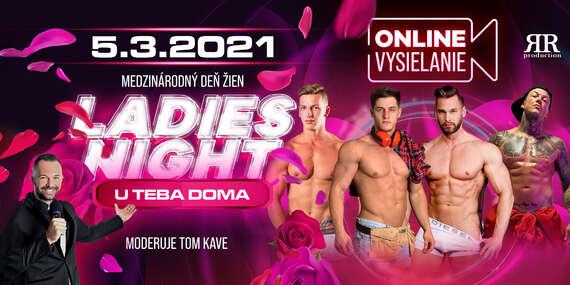 LADIES NIGHT u teba doma (5.3.2021) - pánsky striptíz online a poriadne zblízka/Slovensko