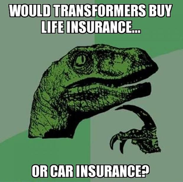 Transformeri si dávajú životnú poistku alebo poistenie auta? O_o