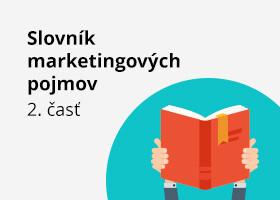 Slovník marketingových pojmov - 2. časť